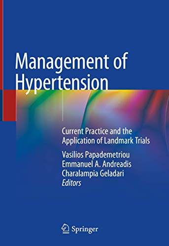 Management of Hypertension: Current Practice and the Application of Landmark Trials 1st Edition