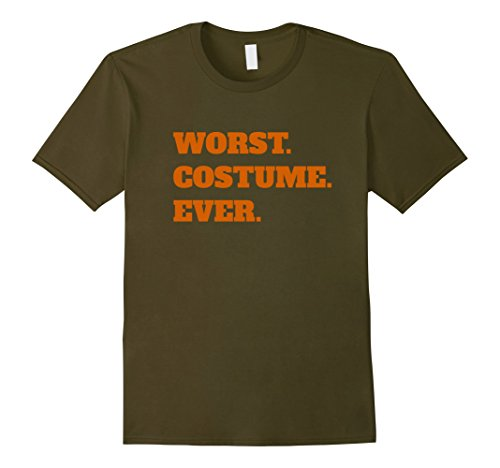 Mens Worst Costume Ever Funny Halloween Quote Saying T-Shirt XL Olive - Olive Costume Quote