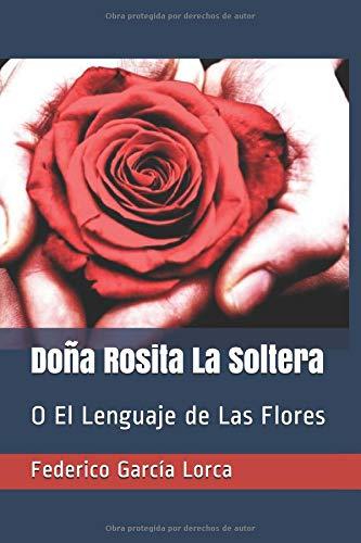 Doña Rosita La Solera o El Lenguaje de Las Flores