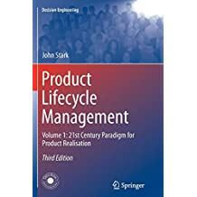 Product Lifecycle Management (Volume 1): 21st Century Paradigm for Product Realisation