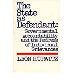 img - for [(The State as Defendant: Governmental Accountability and the Redress of Individual Grievances * * )] [Author: Leon Hurwitz] [Apr-1981] book / textbook / text book