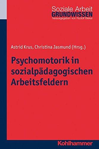 psychomotorik-in-sozialpdagogischen-arbeitsfeldern-grundwissen-soziale-arbeit-band-13
