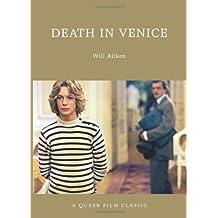 Death in Venice: A Queer Film Classic (Queer Film Classics)