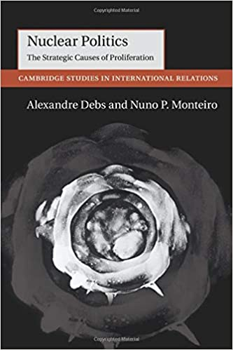 Nuclear Politics: The Strategic Causes of Proliferation (Cambridge