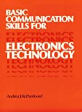 Basic Communication Skills for Electronics, Rutherfoord, Andrea, 0139706178