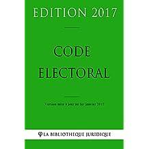 Code électoral - Edition 2017: Version mise à jour au 1er janvier 2017 (French Edition)