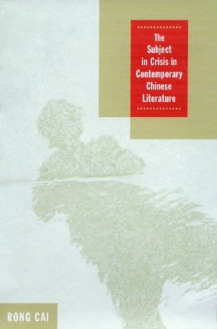 The Subject in Crisis in Contemporary Chinese Literature pdf