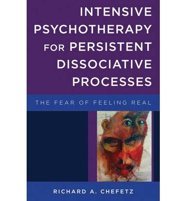 Download [(Intensive Psychotherapy for Persistent Dissociative Processes)] [Author: Richard A. Chefetz] published on (May, 2015) pdf epub