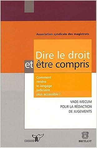 Lire un Dire le droit et être compris : Comment rendre le langage judiciaire plus accessible ? pdf ebook