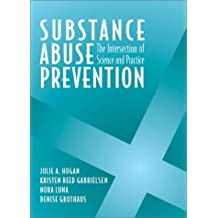 Substance Abuse Prevention: The Intersection of Science and Practice