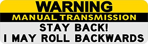 10in x 3in Stay Back I May Roll Warning Manual Transmission Sticker