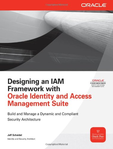 [PDF] Designing an IAM Framework with Oracle Identity and Access Management Suite Free Download | Publisher : McGraw-Hill Osborne Media | Category : Computers & Internet | ISBN 10 : 0071741372 | ISBN 13 : 9780071741378