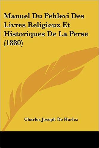 Manuel Du Pehlevi Des Livres Religieux Et Historiques De La