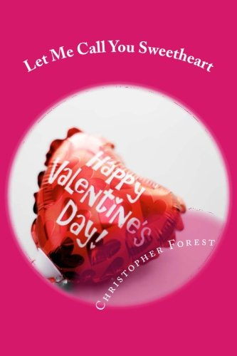 Read Online Let Me Call You Sweetheart: Trivia, legends, and lore about  Valentine's Day (Outhouse Trivia Series) PDF