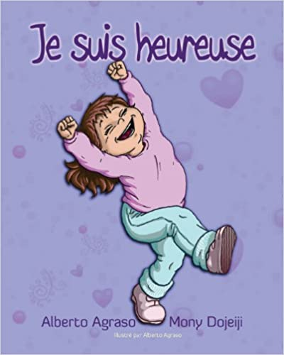 Télécharger le livre en ligne Je Suis Heureuse by Alberto Agraso,Mony Dojeiji PDF ePub iBook 1927803012