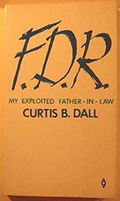 F.D.R. My Exploited Father -in- Law