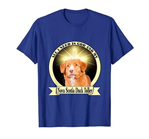 God and my Nova Scotia Duck Tolling Retriever T-shirt (Nova Scotia Duck Tolling Retriever Club Of Canada)