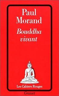 Bouddha vivant par Paul Morand
