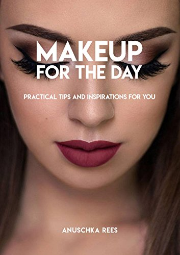 Download for free Makeup For The Day, Practical Tips And Inspirations For You