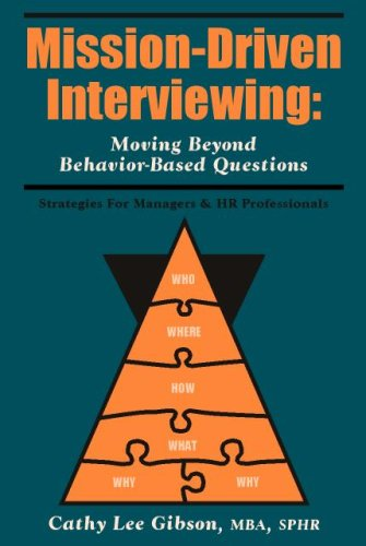 Mission-Driven Interviewing:  Moving Beyond Behavior-Based Questions