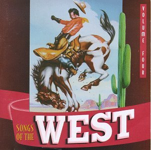 Songs Of The West, Volume 4 by Rhino