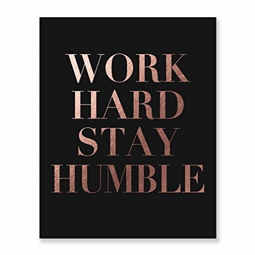 (Work Hard Stay Humble Rose Gold Foil Print on Black Matte Paper Modern Typographic Poster Girl Boss Office Decor Motivational Poster Dorm Room Wall Art 8 inches x 10 inches B43)