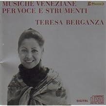Musiche Veneziane per Voce e Strumenti ('Venetian Music for Voice & Instruments') - Teresa Berganza by Berganza, Teresa (1995-09-26)
