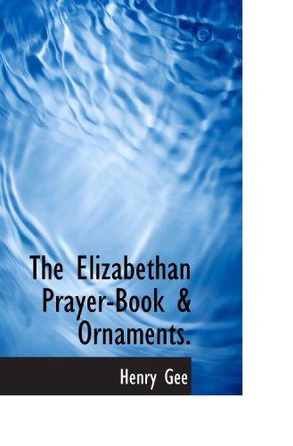 (The Elizabethan Prayer-Book & Ornaments. )