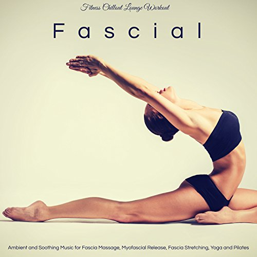 Fascial Ambient And Soothing Music For Fascia Massage Myofascial
