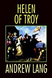 Helen of Troy, Andrew Lang and Homer, 1592240879