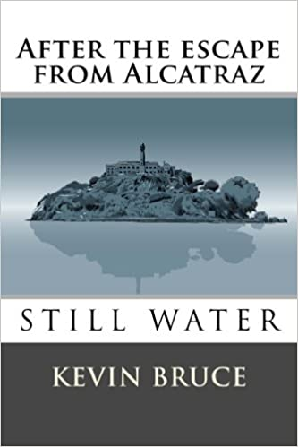 Still Water: After the escape from Alcatraz