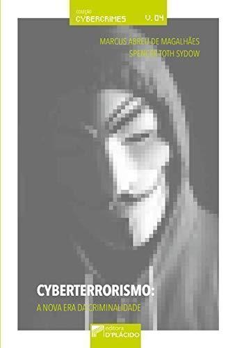 Cyberterrorismo: a nova era da criminalidade - 2018