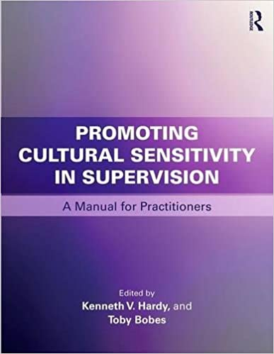 promoting cultural sensitivity in supervision a manual for practitioners 1st edition