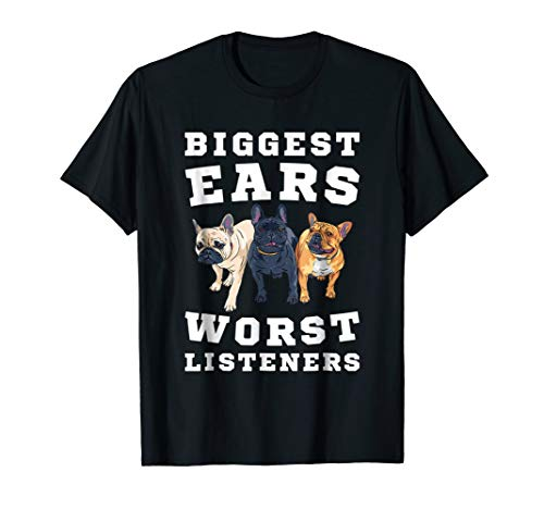 Biggest Ears, Worst Listeners French Bulldog ()