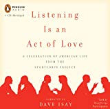 Listening Is an Act of Love: A Celebration of American Life from the StoryCorps Project, Dave Isay, 0143142615