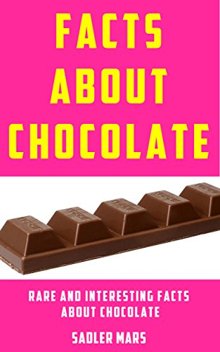 Bean Rare (Facts about Chocolate: Rare and Interesting Facts about Chocolate (Facts about Stuff Book 7))
