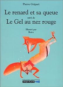 """Afficher """"Le renard et sa queue"""""""