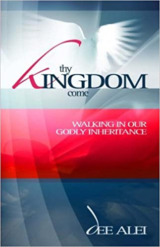 Thy Kingdom Come: Walking in Our Godly Inheritance