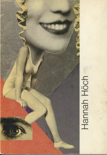 Hannah Hoch Collages 1889 - 1978