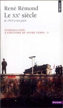 Introduction à l'histoire de notre temps, tome 3 : Le XXe siècle, de 1914 à nos jours par Rémond