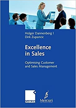 Excellence in Sales: Optimising Customer and Sales Management by Holger Dannenberg (2014-11-07)