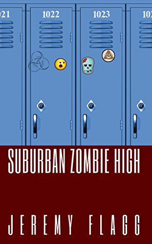 Suburban Zombie High by [Flagg, Jeremy]