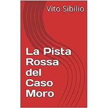 La Pista Rossa del Caso Moro (Aenigmata-Misteri di Storia Contemporanea Vol. 2) (Italian Edition)