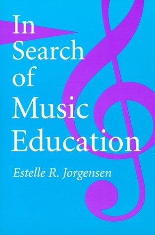 In Search of Music Education by Estelle R. Jorgensen (1997-03-01)