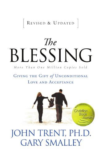The Blessing: Giving the Gift of Unconditional Love and Acceptance