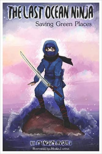 The Last Ocean Ninja: Saving green places: Amazon.es: Mendim ...