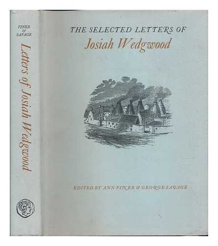 The Selected Letters of Josiah Wedgwood