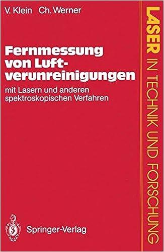 Fernmessung von Luftverunreinigungen: Mit Lasern Und Anderen Spektroskopischen Verfahren (Laser In Technik Und Forschung) (German Edition)