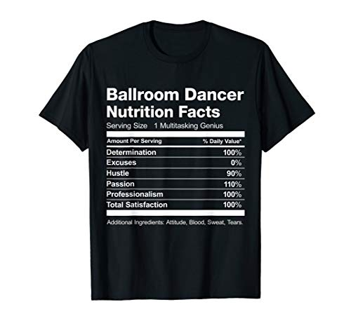 Ballroom Dancer Nutrition Facts Diet Ingredients List Funny T-Shirt