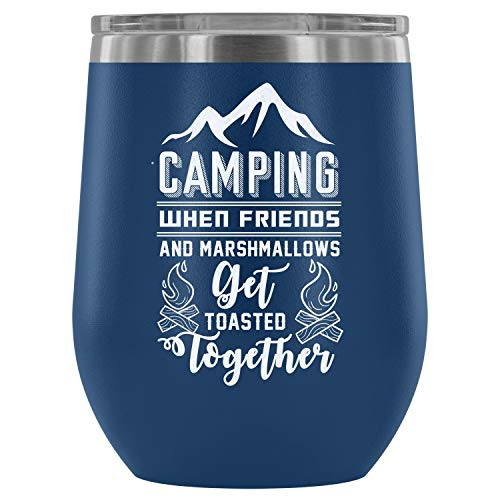 Stainless Steel Tumbler Cup with Lids for Wine, Funny Camping Wine Tumbler, Friends And Marshmallows Get Toasted Together Vacuum Insulated Wine Tumbler (Wine Tumbler 12Oz - Blue)]()